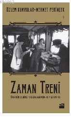 Zaman Treni; Tarihin Renkli Vagonlarında Bir Seyahat