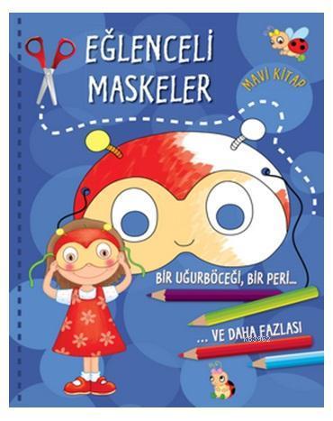 Eğlenceli Maskeler Mavi Kitap