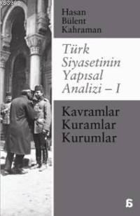 Türk Siyasetinin Yapısal Analizi - 1