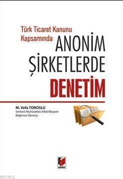 Türk Ticaret Kanunu Kapsamında Anonim Şirketlerde Denetim