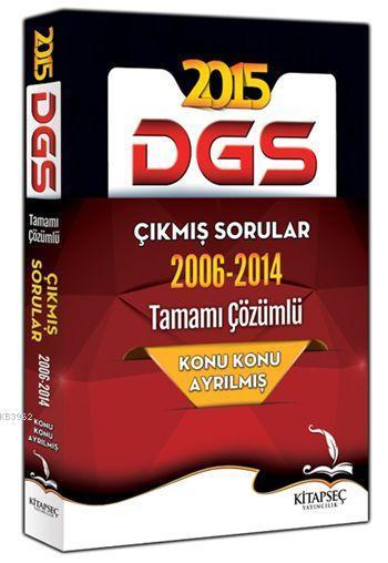 DGS Konu Konu Ayrılmış Tamamı Çözümlü (2006-2014) Çıkmış Sorular 2015