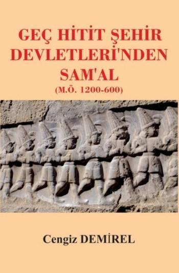 Geç Hitit Şehir Devletleri'nden Sam'al; (M.Ö 1200-600)