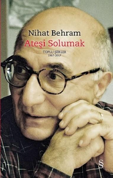 Ateşi Solumak (Ciltli); Toplu Şiirler (1967-2017)