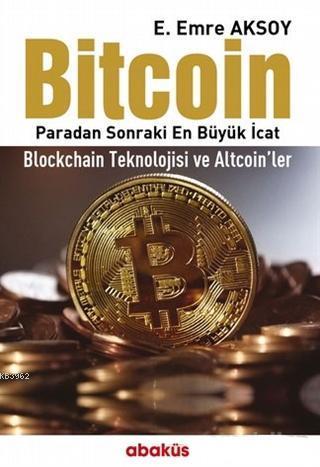 Bitcoin; Paradan Sonraki En Büyük İcat - Blockchain Teknolojisi ve Altcoin'ler