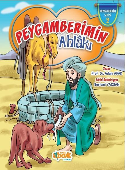 Peygamberimin Ahlâkı (Ciltli); Peygamberimin Seri