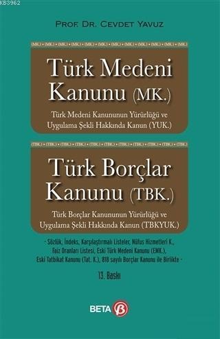 Türk Medeni Kanunu (MK.) Türk Borçlar Kanunu (TBK.)