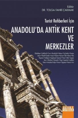 Turist Rehberleri İçin Anadolu'da Antik Kent ve Merkezler