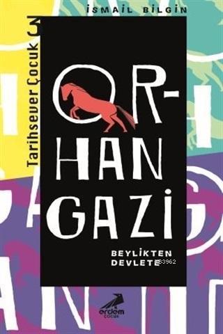 Orhan Gazi - Beylikten Devlete
