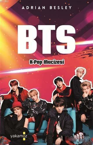 BTS - K-Pop Mucizesi; Adrian Besley