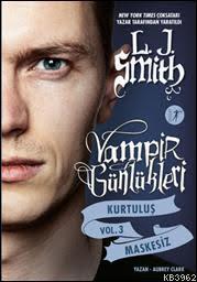 Vampir Günlükleri Kurtuluş Maskesiz; Vol 3