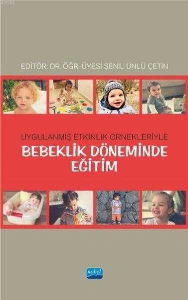 Bebeklik Döneminde Eğitim; Uygulanmış Etkinlik Örnekleriyle