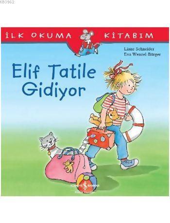 Elif Tatile Gidiyor; İlk Okuma Kitabım