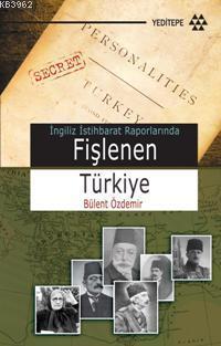 İngiliz İstihbarat Raporlarında Fişlenen Türkiye