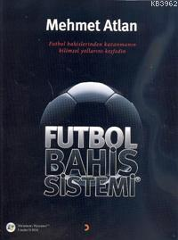 Futbol Bahis Sistemleri; Futbol Bahislerinden Kazanmanın Bilimsel Yollarını Keşfedin