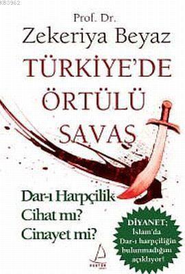 Türkiye'de Örtülü Savaş; Dar-ı Harpçilik Cihat mı? Cinayet mi?