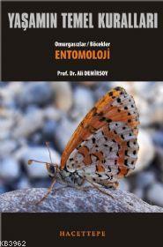Yaşamın Temel Kuralları Cilt 2 Kısım 2; Omurgasızlar / Böcekler Entomoloji