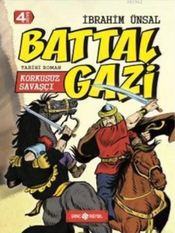 Battal Gazi; Korkusuz Savaşçı