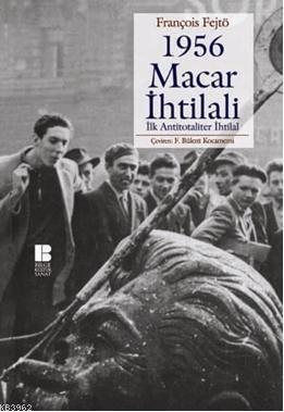 1956 Macar İhtilali; İlk Antitotaliter İhtilal