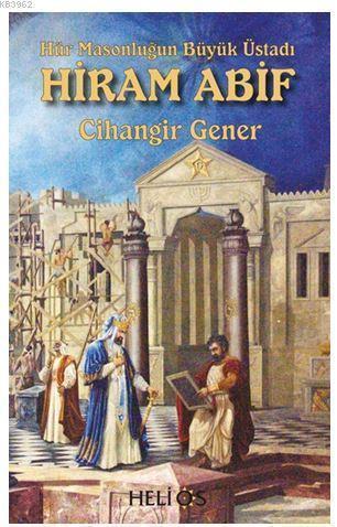 Hiram Abif; Hür Masonluğun Büyük Üstadı
