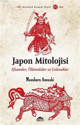 Japon Mitolojisi; Efsaneler, Ölümsüzler ve Gelenekler