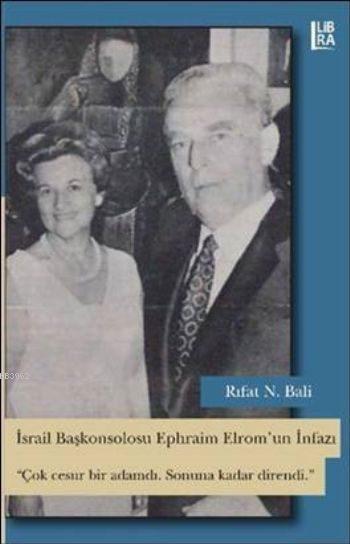 İsrail Başkonsolosu Ephraim Elrom'un İnfazı; Çok Cesur Bir Adamdı. Sonuna Kadar Direndi.