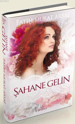 Şahane Gelin (Ciltli); Zoraki Koca Serisi 1