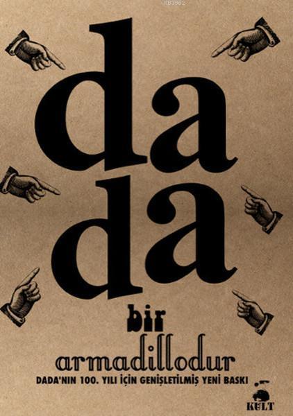 Dada Bir Armadillodur; Dada'nın 100. Yılı İçin Genişletilmiş Yeni Baskı