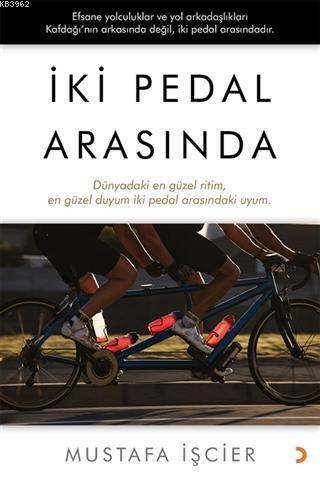 İki Pedal Arasında; Dünyadaki en güzel ritim, en güzel duyum iki pedal arasındaki uyum.