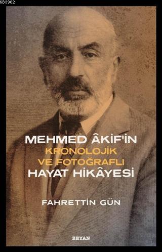 Mehmed Akif'in Hayat Hikayesi; Kronolojik ve Fotoğraflı