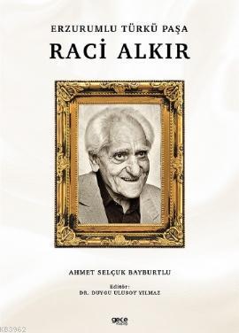 Erzurumlu Türkü Paşa Raci Alkır