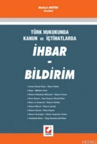 İhbar - Bildirim Türk Hukukunda Kanun ve İçtihatlarla