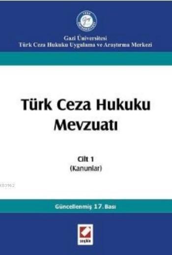 Türk Ceza Hukuku Mevzuatı Cilt:1; Kanunlar