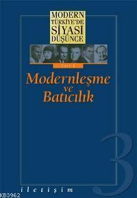 Modernleşme ve Batıcılık; Modern Türkiye'de Siyasi Düşünce 3
