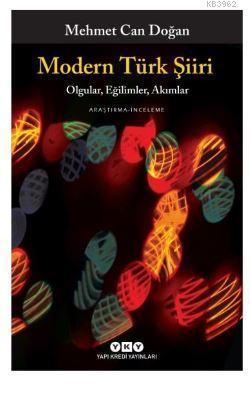 Modern Türk Şiiri; Olgular, Eğilimler, Akımlar