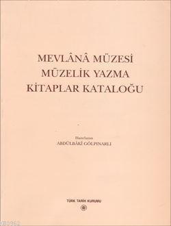 Mevlânâ Müzesi Müzelik Yazma Kitaplar Kataloğu
