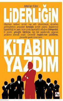 Liderliğin Kitabını Yazdım; Liderliğin Kitabını Yazdım