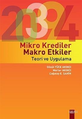 Mikro Krediler Makro Etkiler - Teori ve Uygulama