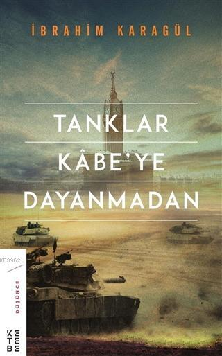 Tanklar Kabe'ye Dayanmadan