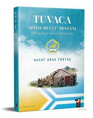 Tuvaca - Alday-Buuçu Destanı; (Metin-Çeviri-Adlar-Sözvarlığı)