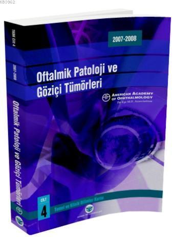Oftalmolojinin Esas ve İlkeleri; Oftalmik Patoloji ve Göziçi Tümörleri