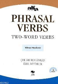 Phrasal Verbs / Two-Word Verbs; Çok Sık Kullanılan Özel Deyimler