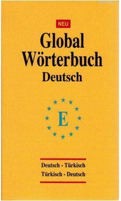 Global Wörterbuch Deutsch; Deutsch - Türkish / Türkish - Deutsch