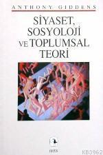Siyaset Sosyoloji ve Toplumsal Teori