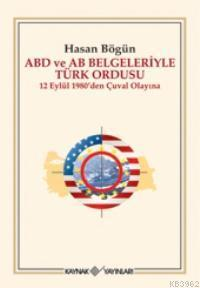 ABD ve AB Belgeleriyle Türk Ordusu; 12 Eylül 1980'den Çuval Olayına