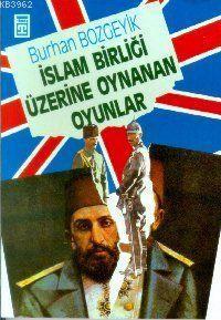 İslam Birliği Üzerine Oynanan Oyunlar