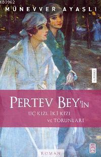 Pertev Bey'in Üç Kızı, İki Kızı, Torunları
