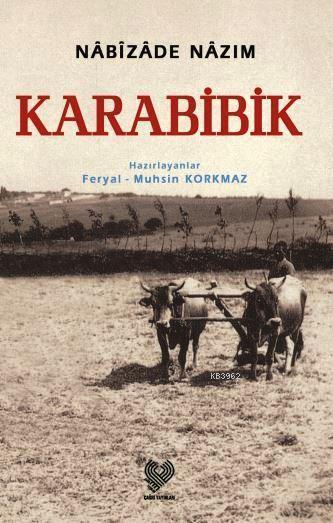 KARABİBİK; Osmanlı Türkçesi aslı ile birlikte, sözlükçeli