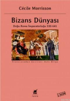 Bizans Dünyası; Doğu Roma İmparatorluğu 330-641
