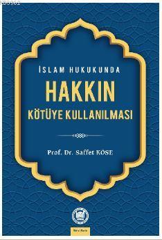 İslam Hukukunda Hakkın Kötüye Kullanılması