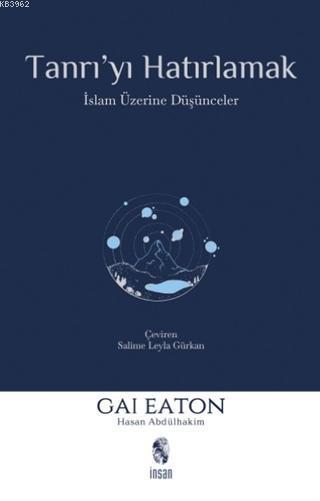 Tanrı'yı Hatırlamak; İslam Üzerine Düşünceler